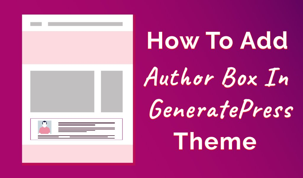 how to add author box in generatepress theme