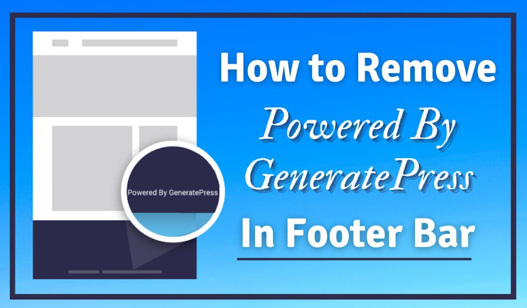 how to remove powered by generatepress in footer bar