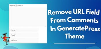 How To Remove URL Field From Comments in GeneratePress