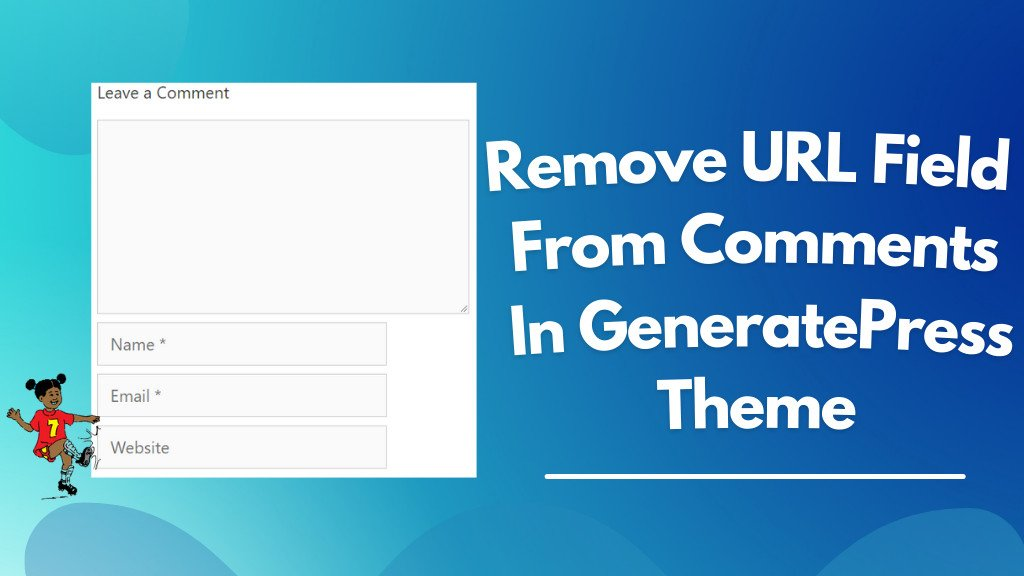 remove URL field from comments in GeneratePress