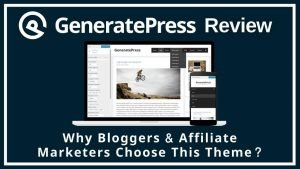 GeneratePress Review - Fastest theme used by most bloggers and affiliate marketers